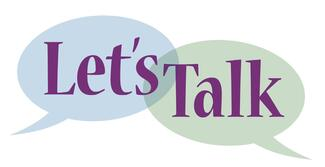 "overlapping blue and green speech bubbles that say ""Let's Talk"" in a purple font"